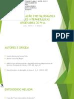 CARACTERIZAÇÃO CRISTALOGRÁFICA DAS FASES INTERMETÁLICAS ORDENADAS DE Pt-M