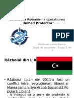 "Contributia Romaniei La Operatiunea "" Unified Protector.pptx"