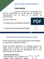 Agentes de Entrecruzamiento, Agentes Pirorretardantes, Agentes Bio Estabilizadores y Agentes Biocidas