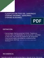 Sangrado Uterino Anormal, Clasificacion FIGO