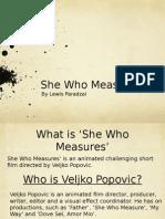 She Who Measures Presentation