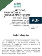 Carecteristica-Aplicacoes-e-Processamento-dos-Polimeros (1).ppt