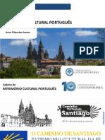 Património Cultural - O Caminho de Santiago Aula 3 - Artur Filipe Dos Santos - Universidade Sénior Contemporânea