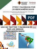 Uso de Twitter y Facebor Por Los Medios Iberoamericanos
