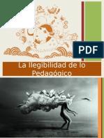 34 ILEGIBILIDAD DE LO PEDAGÓGICO.pptx