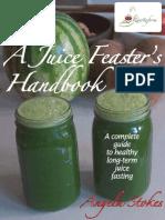 A Juice Feaster's Handbook