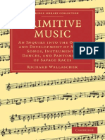 (Cambridge Library Collection - Music) Richard Wallaschek-Primitive Music_ An Inquiry into the Origin and Development of Music, Songs, Instruments, Dances, and Pantomimes of Savage Races (Cambridge Li.pdf