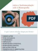 Procedimentos e Instrumentação Aplicada à Mamografia