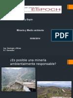Mineria y Medio Ambiente. Ronny Espin. Ing, Geologia y Minas