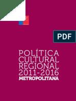 METROPOLITANA Politica Cultural Regional 2011 2016