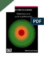 Circulo Rojo Mediocracia en La Investigación.