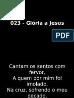 023 - Glória a Jesus
