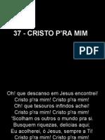 37 - Cristo Pra Mim