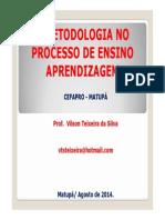 A Metodologia no Processo de ensino aprendizagem - Vilson.pdf