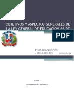 Objetivos y Aspectos Generales de La Ley General