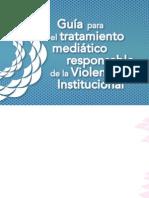 Guía para el tratamiento mediático responsable de la Violencia Institucional