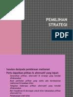 Pemilihan Strategi