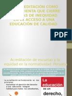 LA ACREDITACIÓN COMO HERRAMIENTA QUE CIERRE BRECHAS DE INEQUIDAD EN EL ACCESO A UNA EDUCACIÓN DE CALIDAD
