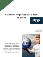 Funciones Cognitivas de La Fase de Salida