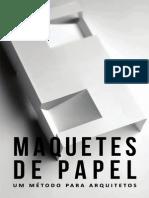 Maquetes de Papel Um Método Para Arquitetos