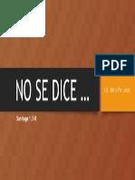 NO SE DICE