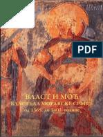 Власт и моћ - Властела Моравске Србије од 1365. до 1402. године, Крушевац 2014