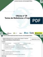 Oficina 29 - Termo de Referencia e Projeto Basico - V.11.06
