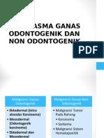 Neoplasma Ganas Odontogenik & Non-odontogenik