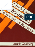 A Fresh Look at Psychoanalisys the View From Self Psychology Arnold Goldberg