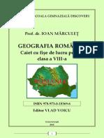 GEOGRAFIA ROMANIEI Caiet Cu Fise de Lucru Pentru Clasa a VIII-A. I. Marculet