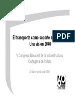 El Transporte Como Soporte Al Desarrollo. Una Visión 2040. JuanCarlosEcheverri