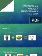 Penyelesaian Masalah Menggunakan Algebra