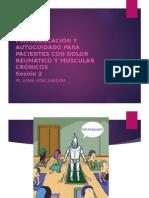 PSICOEDUCACION Y AUTOCUIDADO PARA PACIENTES CON DOLOR REUMATICO Y MUSCULAR CRONICOS II