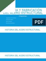 Historia y Fabricación Del Acero Estructural