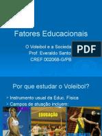 Fatoes Educacionais ; Voleibol e a Sociedade
