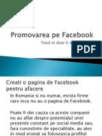 In acest slideshow iti vom prezenta cateva tehnici esentiale de promovare pe facebook, in doar 6 pasi simpli.