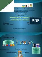 Formulción, Reformulacion y Análisis