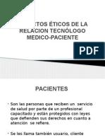 Aspectos Éticos de La Relacion Tecnólogo Medico-paciente