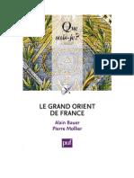 Le Grand Orient de France, La Franc-maçonnerie Engagée Dans La Cité (Que Sais-je) a. Bauer, P. Mollier - 2012