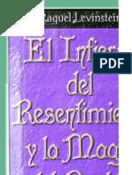 El Infierno Del Resentimiento Y La Magia Del Perdón - Raquel Levinstein