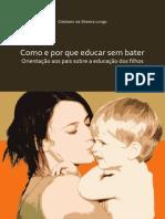 COMO E POR QUE EDUCAR SEM BATER, Orientação Aos Pais Sobre a Educação Dos Filhos (Cristiano Da Silveira Longo)