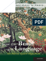 How the Brain Got Language. the Mirror System Hypothesis - Michael a. Arbib