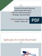 Aplicação Do Verniz Fluoretado