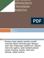 PERAN BUDAYA LOKAL DALAM MEMPERKOKOH KETAHANAN BANGSA.pptx