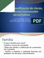 Família, Classificação de Riscos,Tratamento Restaurador Atraumático
