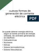 Nuevas Formas de Generación de Corriente Eléctrica
