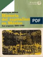 Enrique Semo. Historia Del Capitalismo en México. Los Orígenes 1521-1763