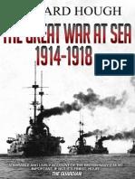 The Great War at Sea 1914-1918 - Richard Hough