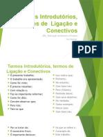 Termos Introdutórios, termos de  Ligação e Conectivos 1.pptx
