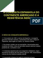 A Conquista Espanhola Do Continente Americano e a Resistência Indígena